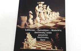 """Knyga """"Lietuvos -Žemaitijos -Mažeikių šachmatų raida pasaulio šachmatų fone"""