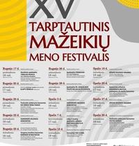 XV TARPTAUTINIS MAŽEIKIŲ MENO FESTIVALIS!